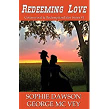 Redeeming Love (Cottonwood Series and Redemption Series Book 4)