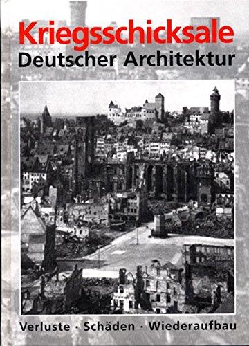 Kriegsschicksale Deutscher Architektur 1/2. Nord und Süd