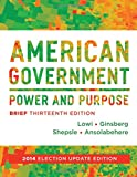 American Government : Power and Purpose, Lowi, Theodore J. and Ginsberg, Benjamin, 039326419X
