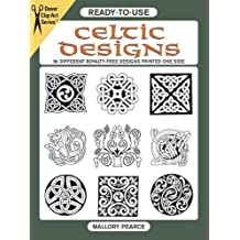 Ready-to-Use Celtic Designs: 96 Different Royalty-Free Designs Printed One Side (Dover Clip Art Ready-to-Use)