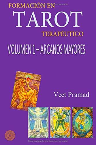 FORMACIÓN EN TAROT TERAPÉUTICO - Volumen 1 - ARCANOS MAYORES  [PRAMAD, VEET] (Tapa Blanda)