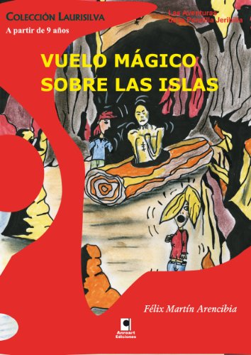 Amazon.com: Vuelo mágico sobre las islas (Spanish Edition) eBook: Félix Martín Arencibia: Kindle Store