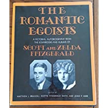 Romantic Egoists: A Pictorial Autobiography from the Albums of Scott and Zelda Fitzgerald by Joan P. Kerr (1974-11-01)