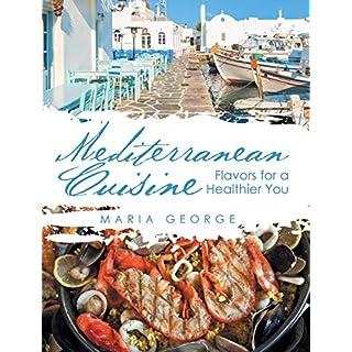 Mediterranean Cuisine: Flavors for a Healthier You