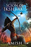 Scion of Ikshvaku: 1 (Ram Chandra Series)