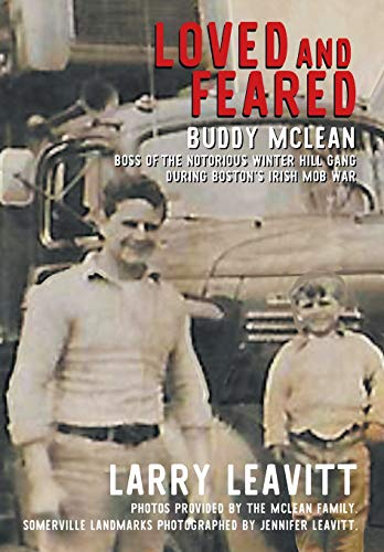- Loved and Feared: Buddy McLean, Boss of the Notorious Winter Hill Mob During Boston's Irish Gang War