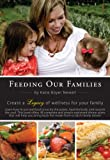 Feeding our Families, Katie Boyer Newell, 0983447306