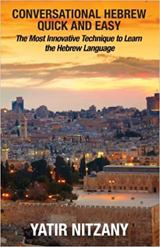 Conversational Hebrew Quick and Easy: The Most Innovative and