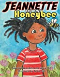 Jeannette and the Honeybee, Saundra Saunders, 1477244263