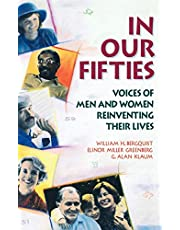 In Our Fifties: Voices of Men and Women Reinventing Their Lives
