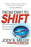 img - for From Drift to Shift: How Change Brings True Meaning and Happiness to Your Work and Life book / textbook / text book