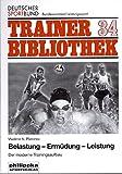 Belastung - Ermüdung - Leistung: Der moderne Trainingsaufbau (Trainerbibliothek / Bundesausschuss zur Förderung des Leistungssports)