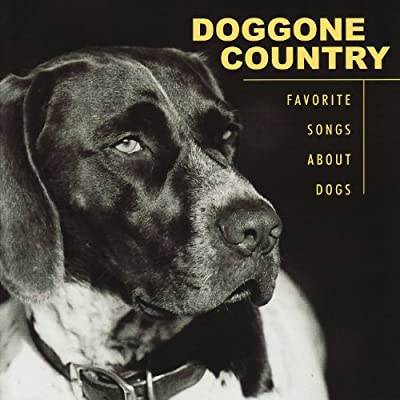 mp3: Doggone Country Favorite Songs About Dogs from CMH Records