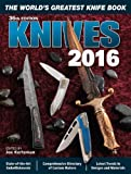 Knives 2016 36th Edition: The World's Greatest Knife Book