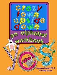 Crazy Town Upside Down: An Alphabet Workbook