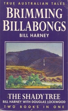 BRIMMING BILLABONGS / THE SHADY TREE ( True Australian Tales ) Billabong Tree