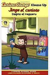 Curious George Cleans Up / Jorge El Curioso Limpia El Reguero Paperback