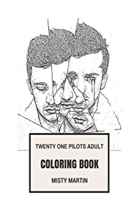 Twenty One Pilots Adult Coloring Book: Grammy Award Rap Rock Duo, Prodigy Tyler Joseph and Josh Dun Inspired Adult Coloring Book (Twenty One Pilots Books)
