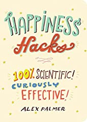 Highly Effective Hacks From Totally True Facts! Could you be happier at work . . . in love . . . in life? You may not need a total overhaul—just a few good Happiness Hacks! Here are hundreds of shortcuts to brighten your day and boost ...