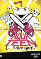 Aqua Teen Hunger Force - Volume Three