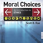 Moral Choices: An Introduction to Ethics | Scott Rae