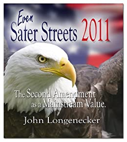 Even Safer Streets 2011 - The Second Amendment as a Mainstream Value.