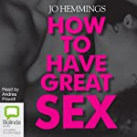 How to Have Great Sex | Jo Hemmings