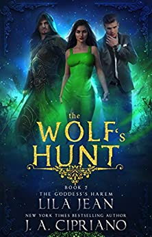 The Wolf's Hunt: A Reverse Harem Fantasy (The Goddess's Harem Book 2) by [Jean, Lila, Cipriano, J.A.]