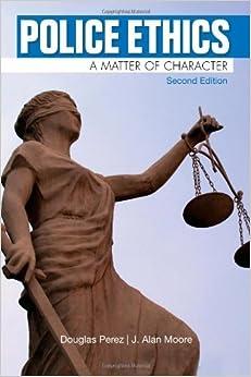 Book Police Ethics by Douglas W. Perez (2012-01-01)