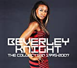 The Collection 1995 - 2007 - Beverley Knight