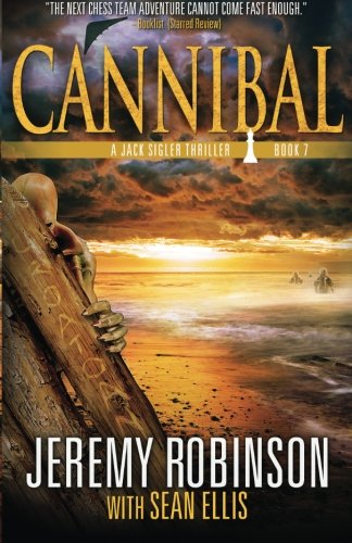 Cannibal (A Jack Sigler Thriller Book 7) (Volume 7) by Breakneck Media