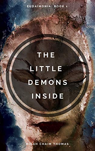 The Little Demons Inside (Eudaimonia Book 1) by [Thomas, Micah]