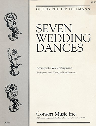 Seven Wedding Dances Arranged for Soprano, Alto & Bass Recorders: Music- Menuet; Rigaudon; Gigue; Bourree; Loure; Passepied; Sarabande ()