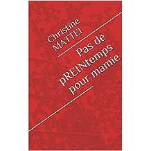 Pas de pREINtemps pour mamie (French Edition)