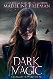 Dark Magic (Clearwater Witches Book 6)