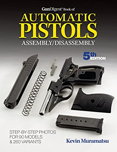 amazon com gun digest book of automatic pistols assembly