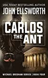 Carlos the Ant (Michael Gresham Legal Thrillers Book 4)