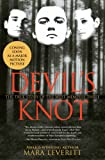 Devil's Knot: The True Story of the West Memphis Three, Mara Leveritt, 0743417607