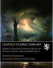Women's Canadian Historical Society of Ottawa, Canada. Annual Report 1910-11