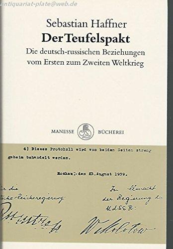 Der Teufelspakt. Die deutsch-russischen Beziehungen vom Ersten zum Zweiten Weltkrieg