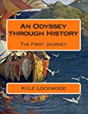 An Odyssey Through History, Kyle Lockwood, 1494235846