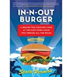 In-N-Out Burger: A Behind-the-Counter Look at the Fast-Food Chain That Breaks Al offers