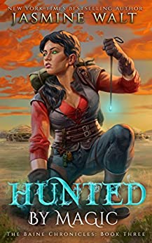 Hunted by Magic: a New Adult Fantasy Novel (The Baine Chronicles Book 3) by [Walt, Jasmine]