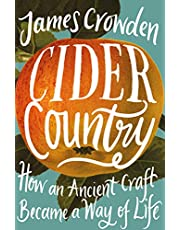 Cider Country: How an Ancient Craft Became a Way of Life
