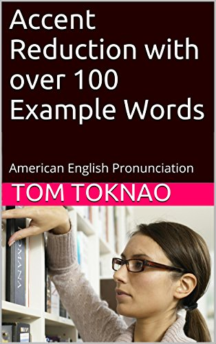 Accent Reduction with over 100 Example Words: American English Pronunciation (English Edition)