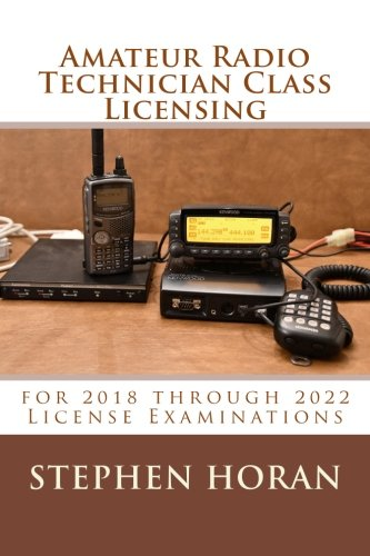 Amateur Radio Technician Class Licensing: for 2018 through 2022 License Examinations