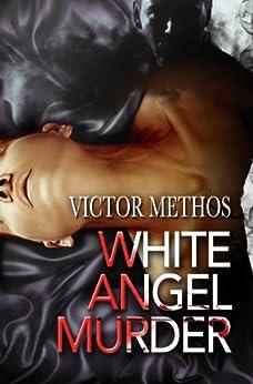 White Angel Murder - A Thriller (Jon Stanton Mysteries Book 1) by [Methos, Victor]