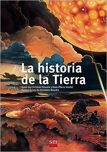 La historia de la Tierra (Para aprender más sobre): Amazon.es: Broutin, Christian, Broutin, Christian, Bort Misol, Fernando: Libros