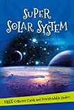 Super Solar System tells you everything you want to know about space and   our galaxy. Read about our rocky moon and how we travelled there,   stunning star constellations and the International Space Station.   Discover each of the planets in our ...