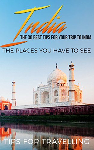 India: India Travel Guide: The 30 Best Tips For Your Trip To India - The  Places You Have To See (New Delhi, Bengaluru, Mumbai, Kolkata, Kashmir,